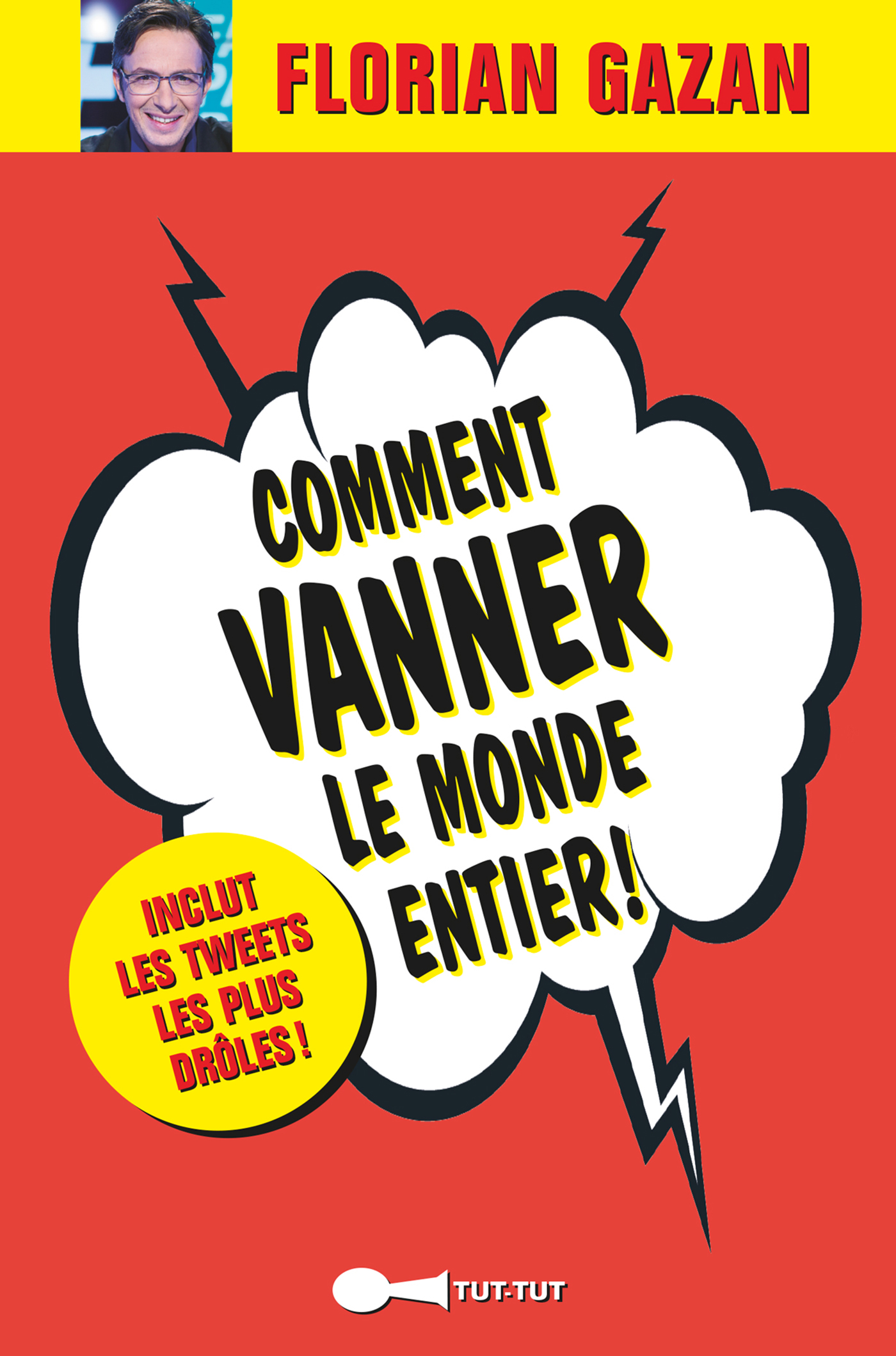Book Cover: Comment vanner le monde entier !