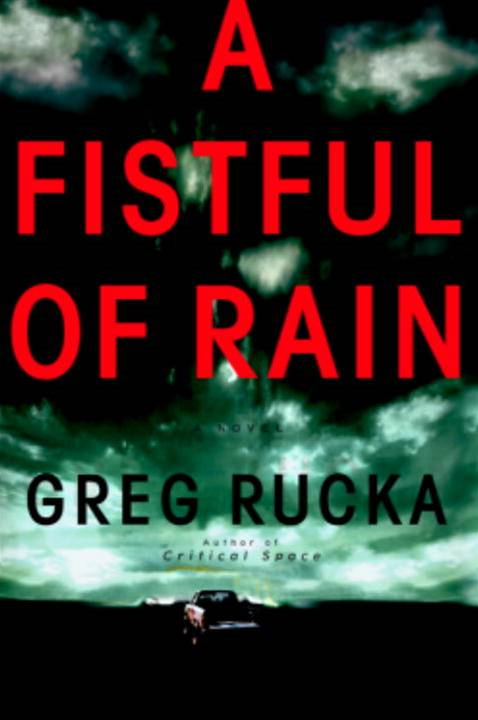 A Fistful of Rain By: Greg Rucka