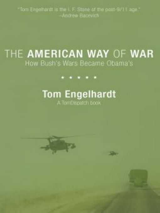 The American Way of War By: Tom Engelhardt