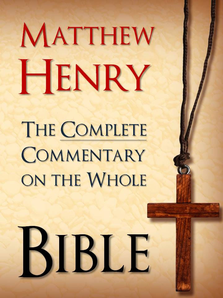 THE COMPLETE 6 VOLUME COMMENTARY ON THE WHOLE BIBLE by Matthew Henry