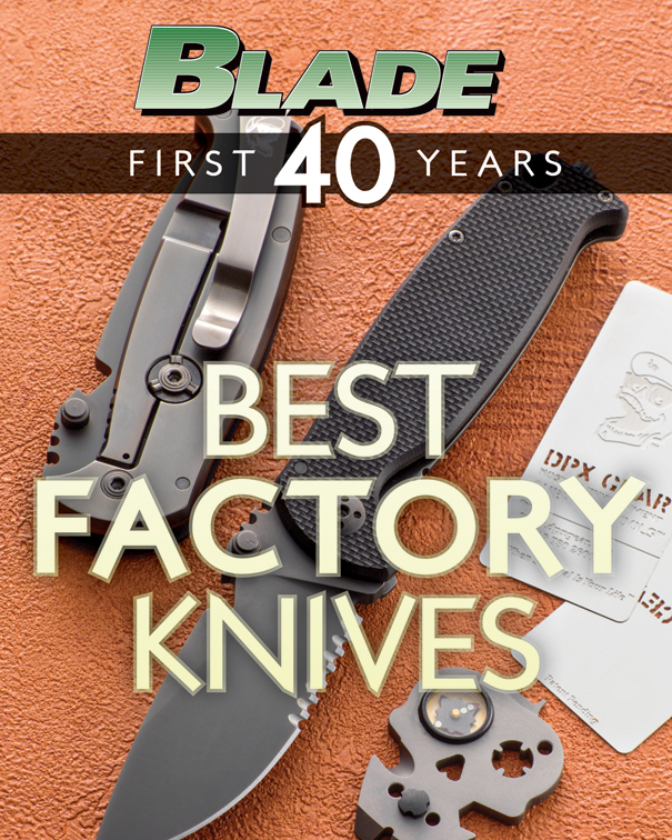 BLADE's Best Factory Knives The Best Factory Knives of BLADE's First 40 Years