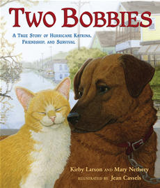 Two Bobbies A True Story of Hurricane Katrina, Friendship, and Survival