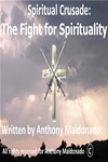 Spiritual Crusade: The Fight For Spirituality