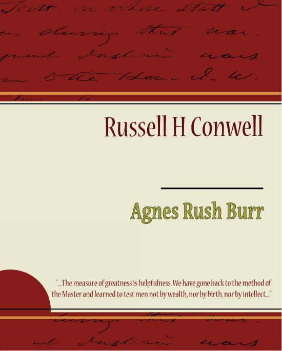 Agnes Rush  Burr - Russell H. Conwell