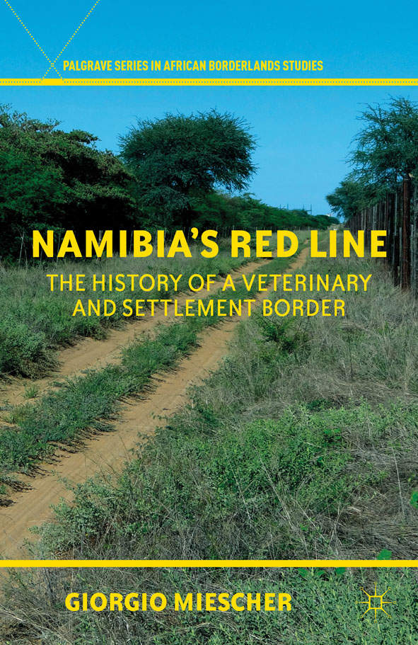 Namibia's Red Line The History of a Veterinary and Settlement Border