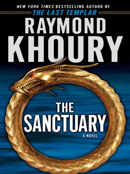 The Sanctuary: A Novel By: Raymond Khoury