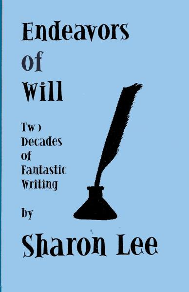 Endeavors of Will By: Sharon Lee