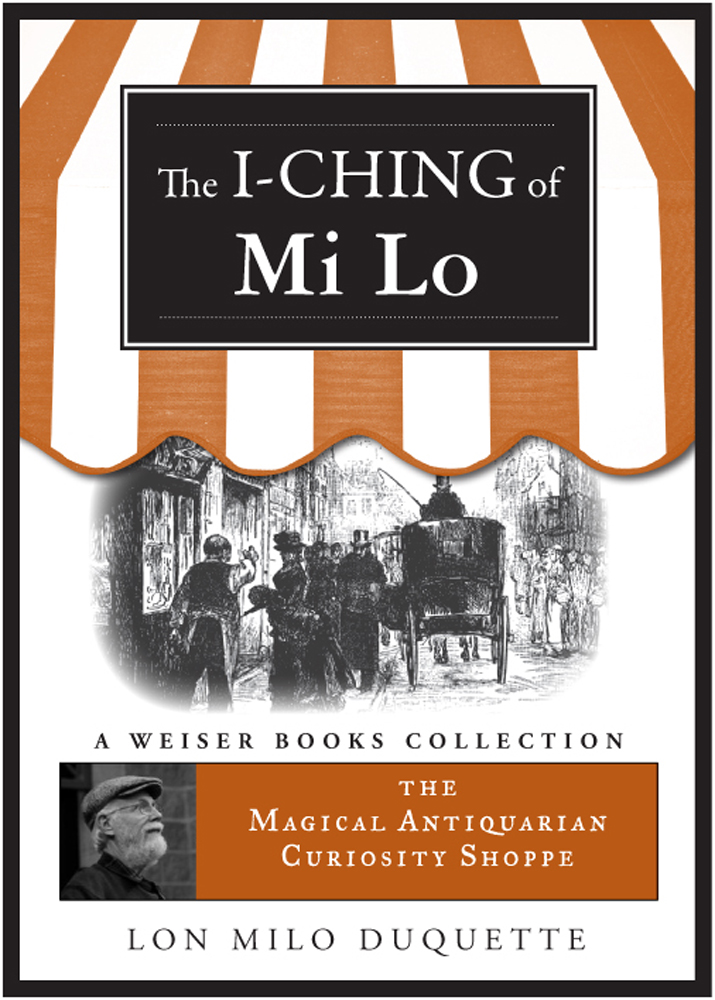 I-Ching of Mi Lo By: DuQuette, Lon Milo