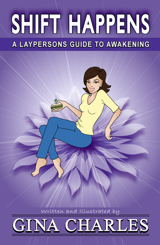 Shift Happens: A Laypersons Guide To Awakening