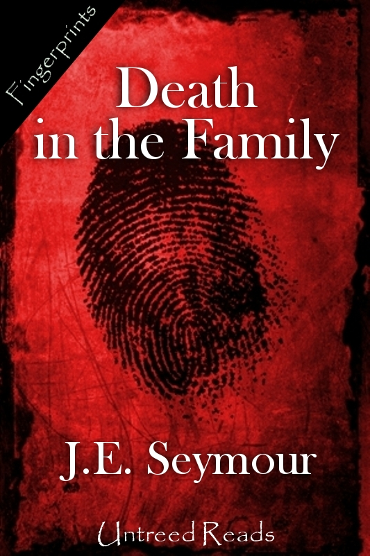Death in the Family By: J. E. Seymour