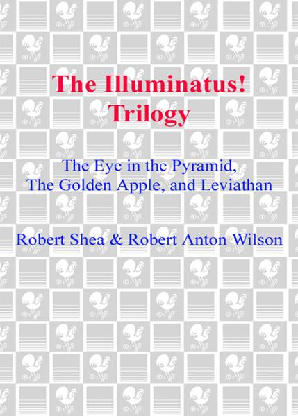 The Illuminatus! Trilogy By: Robert Shea