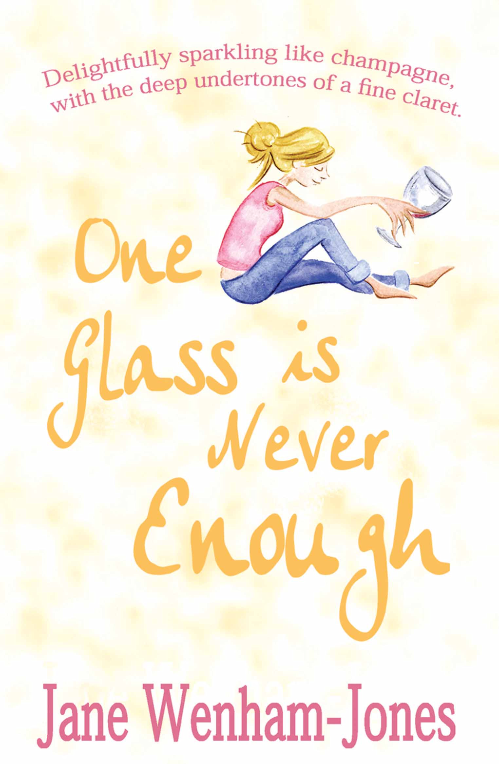 One Glass is Never Enough By: Jane Wenham-Jones