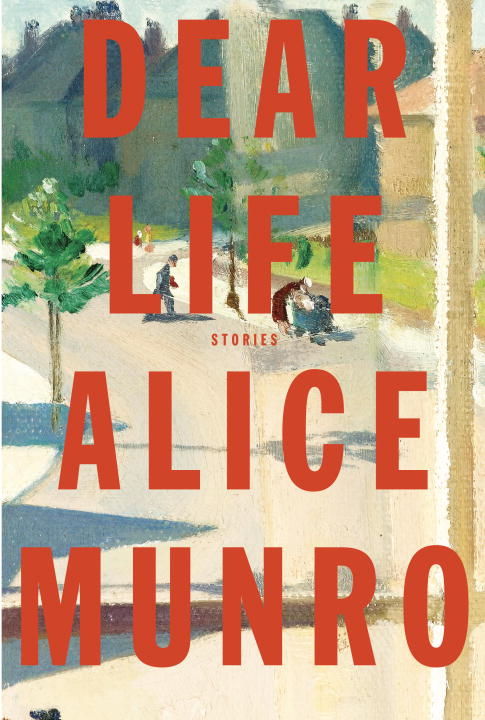 Dear Life By: Alice Munro