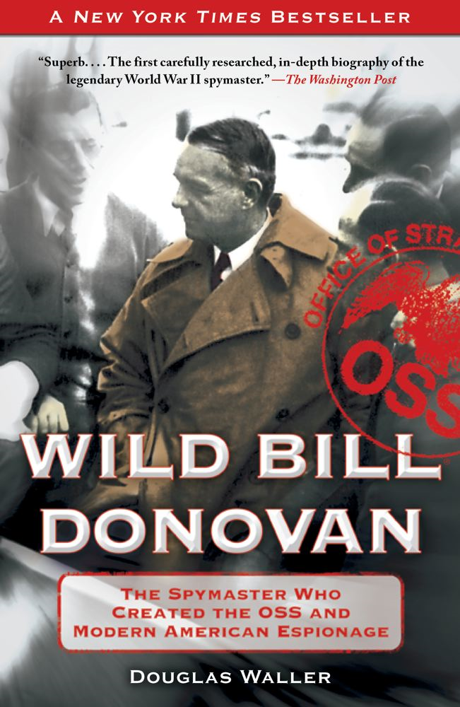 Wild Bill Donovan By: Douglas Waller
