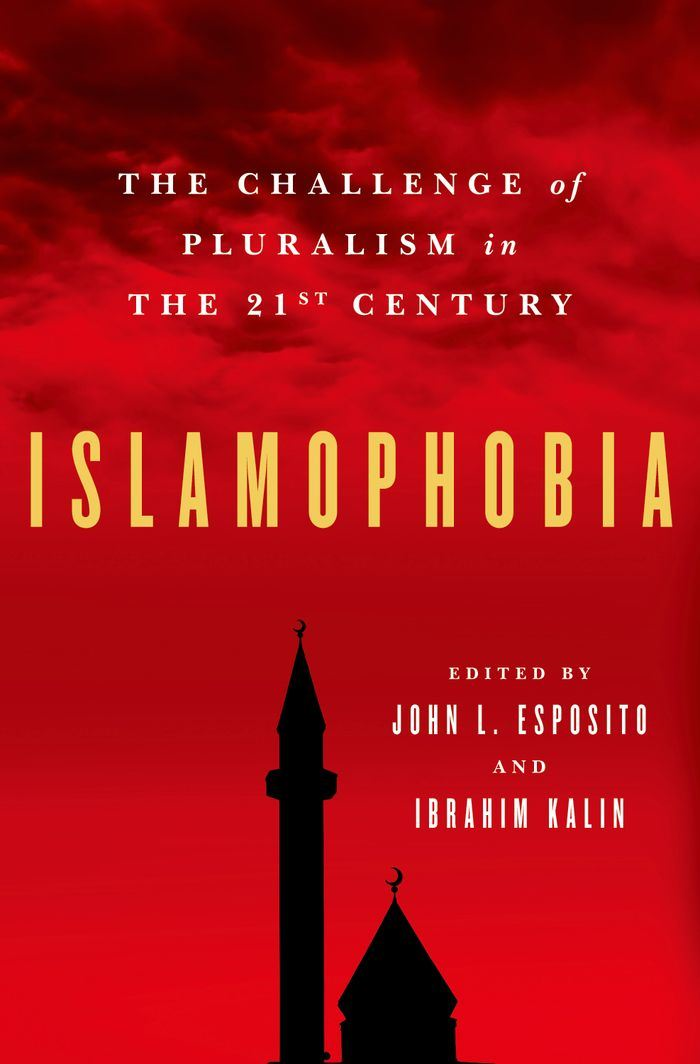 Islamophobia : The Challenge of Pluralism in the 21st Century By: John L. Esposito;Ibrahim Kalin