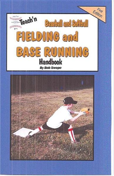 Teach'n Baseball & Softball Fielding and Base Running Free Flow Handbook By: Swope, Bob