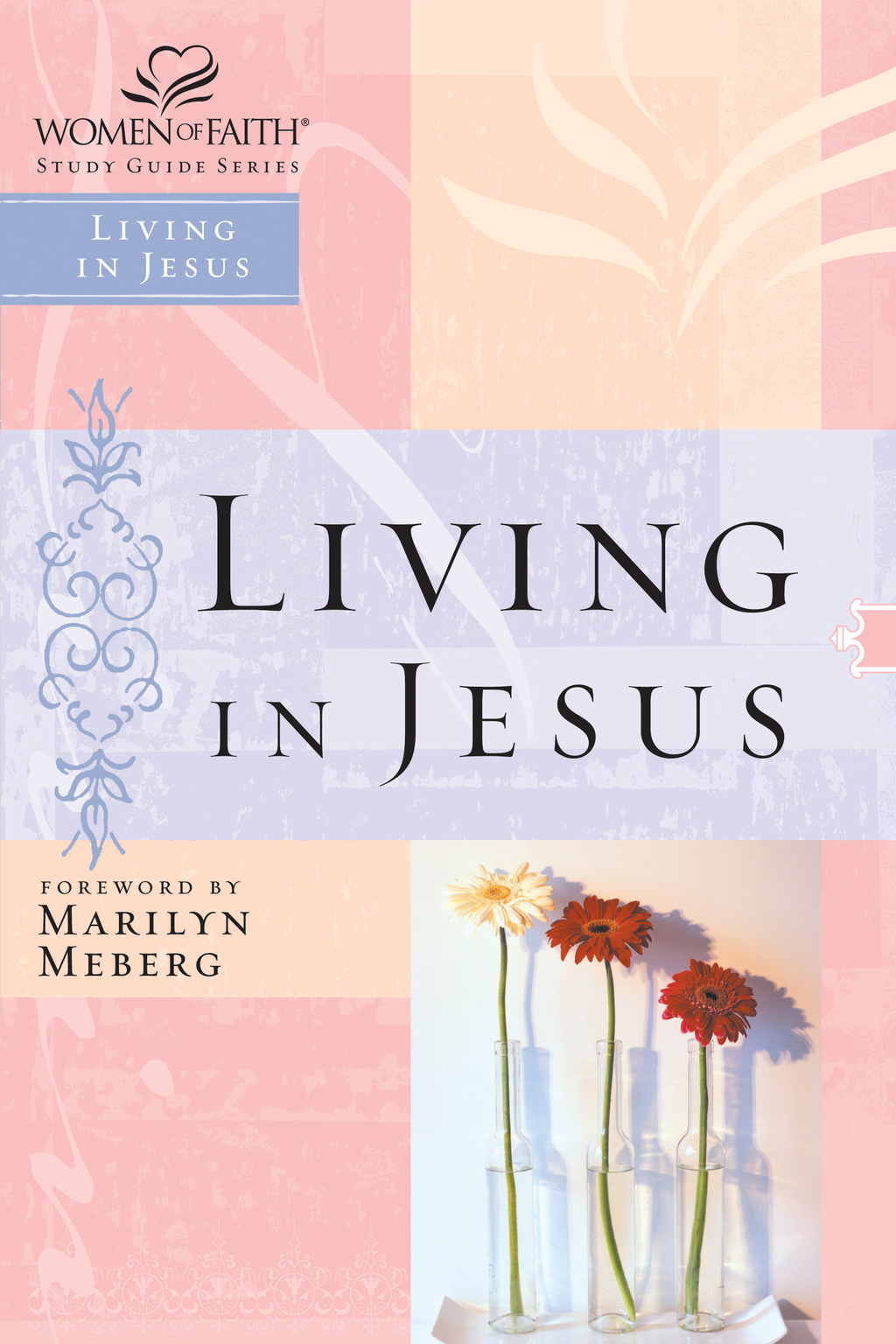 Living in Jesus By: Marilyn Meberg