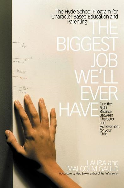 The Biggest Job We'll Ever Have By: Laura Gauld,Malcolm Gauld,Marc Brown