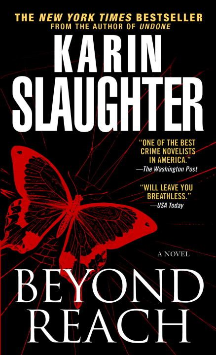 Beyond Reach By: Karin Slaughter