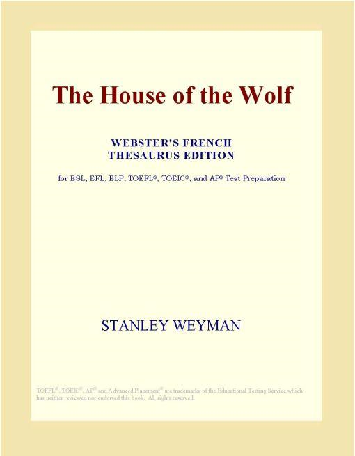 Inc. ICON Group International - The House of the Wolf (Webster's French Thesaurus Edition)