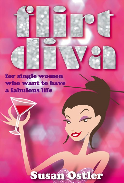 Flirt Diva - What Is A Flirt Diva And How Can I Become One - For Single Women Who Want To Have A Fabulous Life