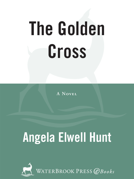 The Golden Cross By: Angela Elwell Hunt