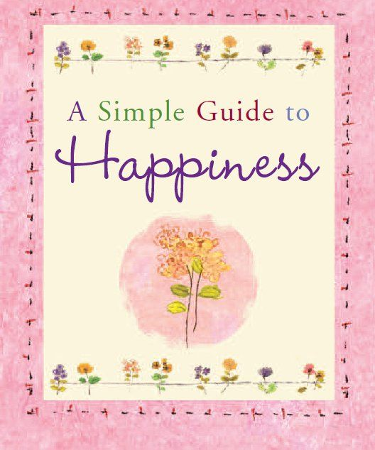 A Simple Guide to Happiness