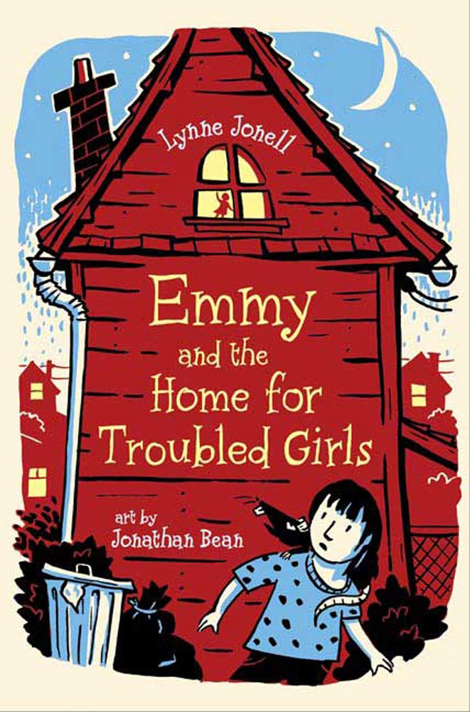 Emmy and the Home for Troubled Girls By: Lynne Jonell,Jonathan Bean