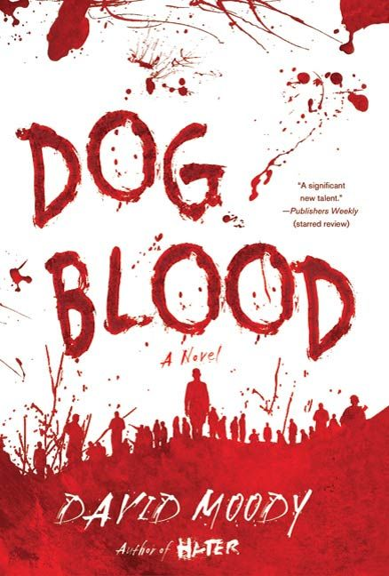 Dog Blood By: David Moody