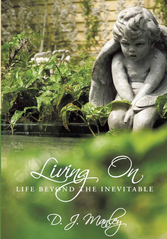 Living On By: D. J. Manley