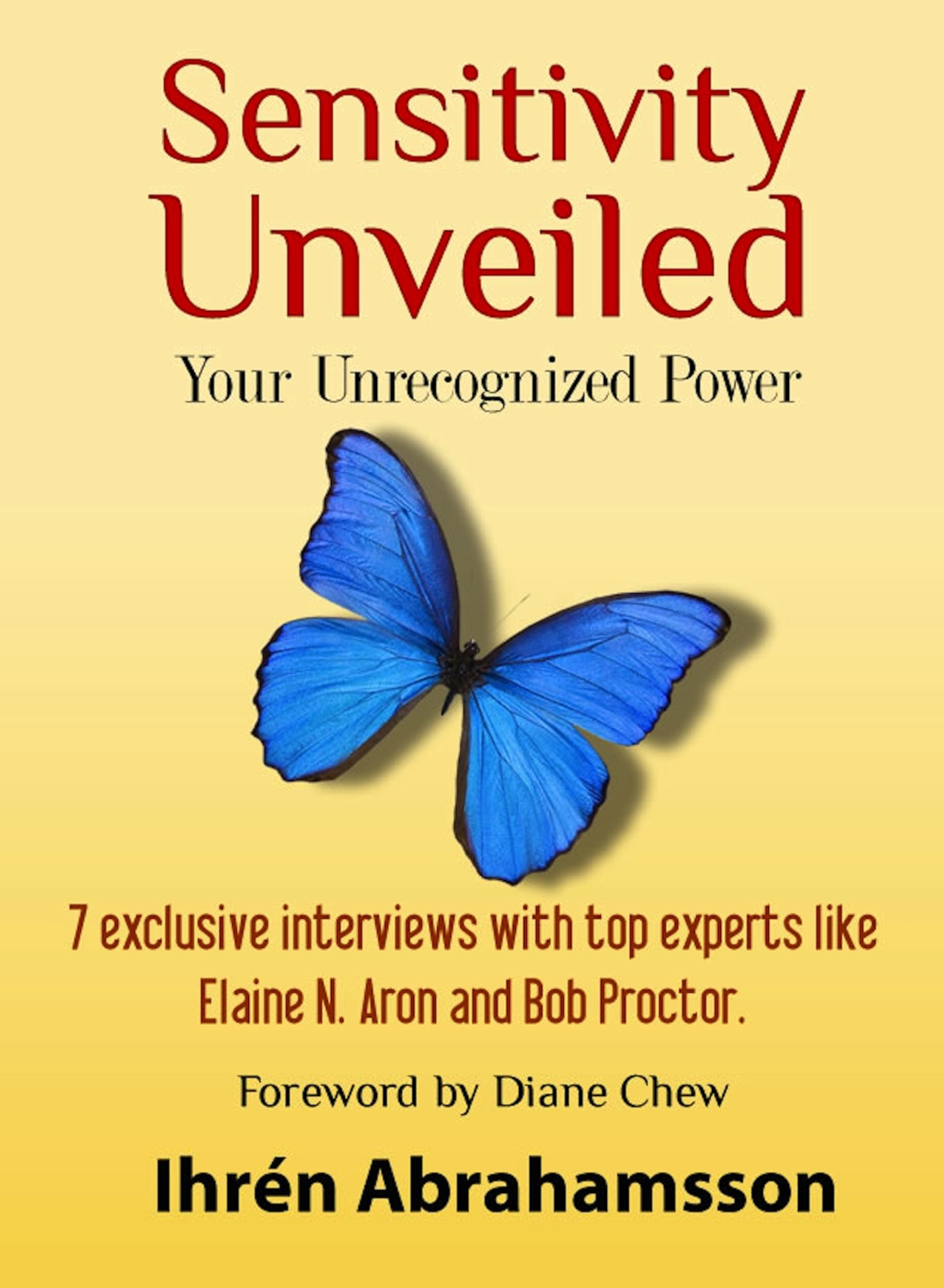 Sensitivity Unveiled: Your Unrecognized Power By: Ihrén Abrahamsson