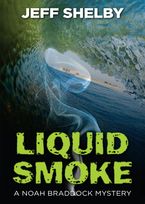 Liquid Smoke By: Jeff Shelby