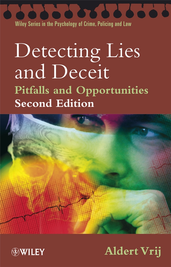 Detecting Lies and Deceit By: Aldert Vrij