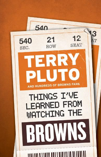 Things I've Learned from Watching the Browns By: Terry Pluto