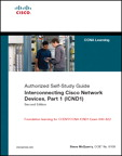Interconnecting Cisco Network Devices, Part 1 (ICND1): CCNA Exam 640-802 and ICND1 Exam 640-822