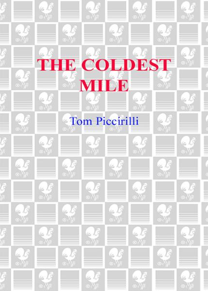 The Coldest Mile By: Tom Piccirilli