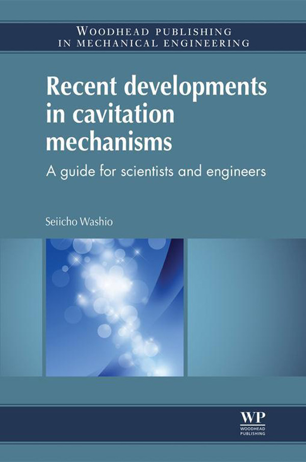 Recent Developments in Cavitation Mechanisms A Guide for Scientists and Engineers