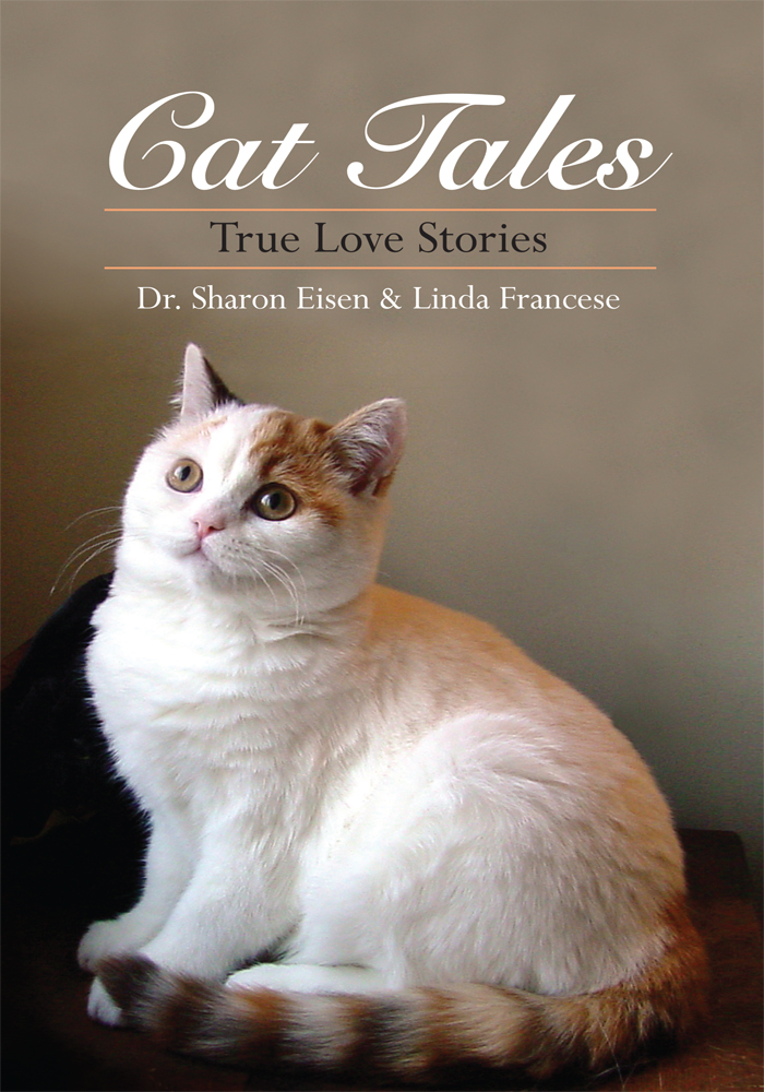 Cat Tales By: Dr. Sharon Eisen & Linda Francese
