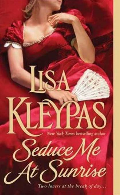 Seduce Me At Sunrise By: Lisa Kleypas