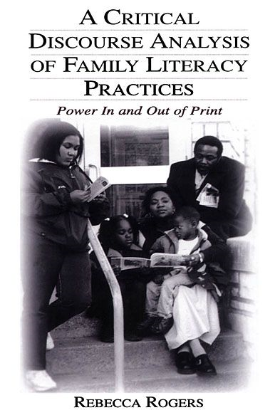 A Critical Discourse Analysis of Family Literacy Practices Power in and Out of Print