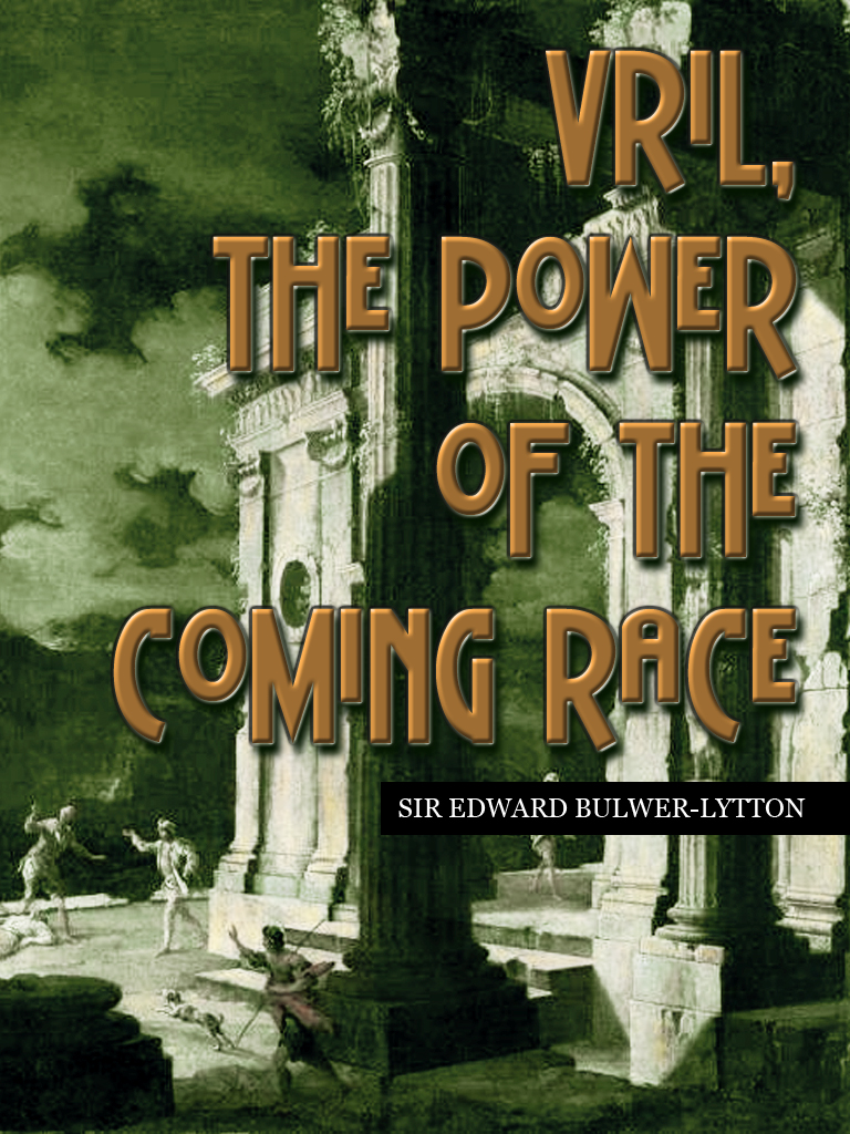 Vril, The Power Of The Coming Race