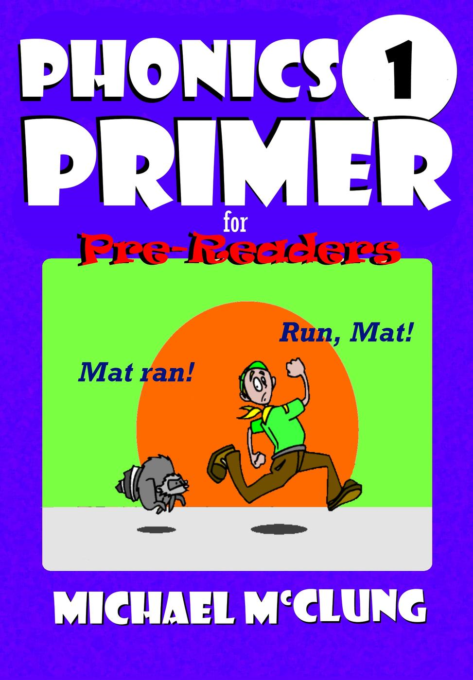Phonics Primer 1 For Pre-Readers (Beginning Readers, #1)