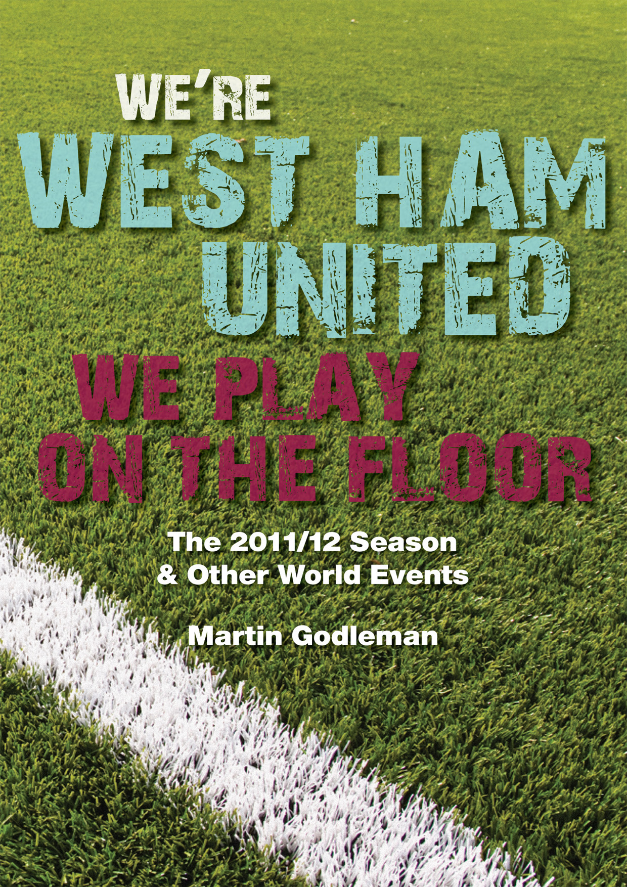 We're West Ham United - We Play On The Floor