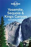 Lonely Planet Yosemite, Sequoia & Kings Canyon National Parks: