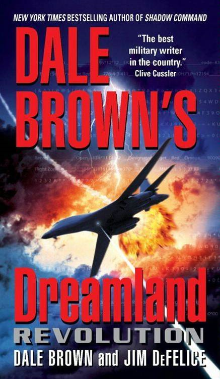 Dale Brown's Dreamland: Revolution By: Dale Brown,Jim DeFelice
