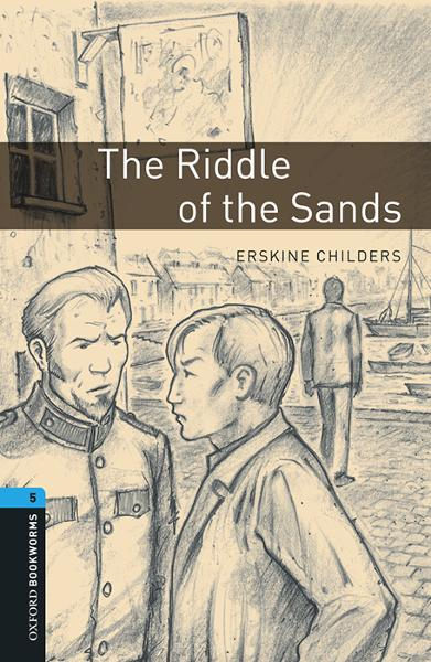 The Riddle of the Sands By: Erskine Childers