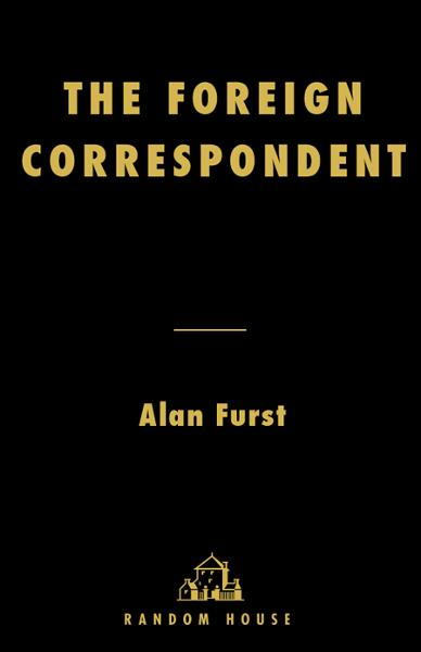 The Foreign Correspondent By: Alan Furst