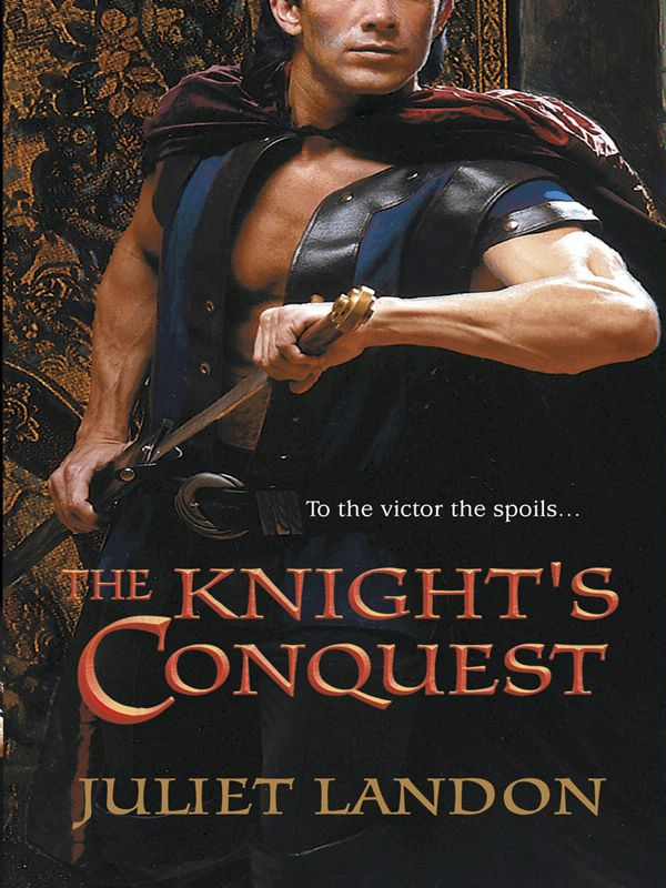 The Knight's Conquest By: Juliet Landon