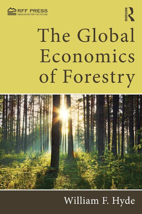 The Global Economics of Forestry By: Hyde, William F.