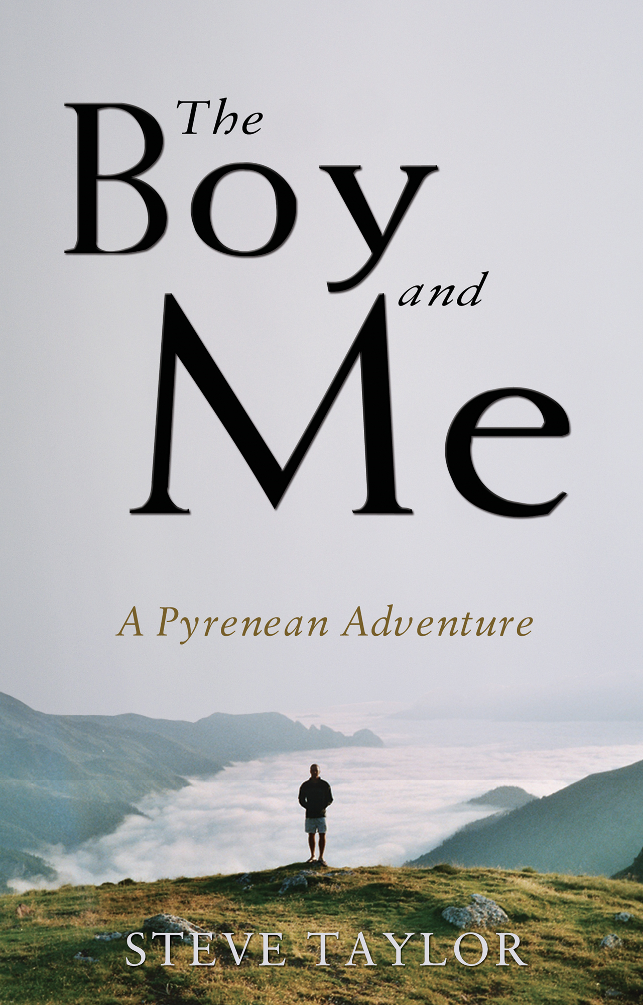 The Boy and Me A Pyrenean Adventure